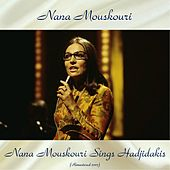 Nana Mouskouri Sings Hadjidakis (Remastered 2017) by Nana Mouskouri