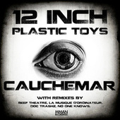 Cauchemar EP by 12 Inch Plastic Toys