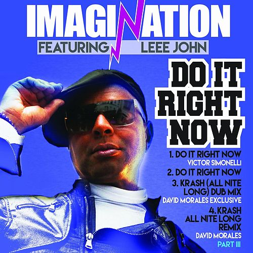 Do It Right Now / Krash Remixes, Part 3 - The Victor Simonelli & David Morales Mixes by Imagination