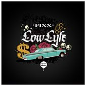 Lowlyfe by DJ Fixx