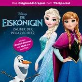 Die Eiskönigin - Zauber der Polarlichter (Das Original-Hörspiel zum Film) von Disney - Die Eiskönigin