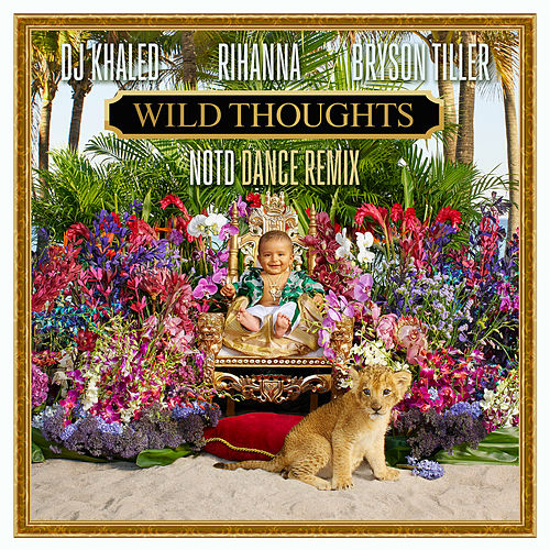 Wild Thoughts (NOTD Dance Remix) by DJ Khaled