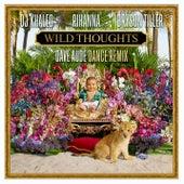 Wild Thoughts (Dave Audé Dance Remix) von DJ Khaled
