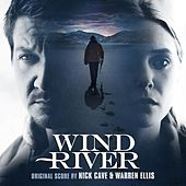 Wind River (Original Motion Picture Soundtrack) by Nick Cave