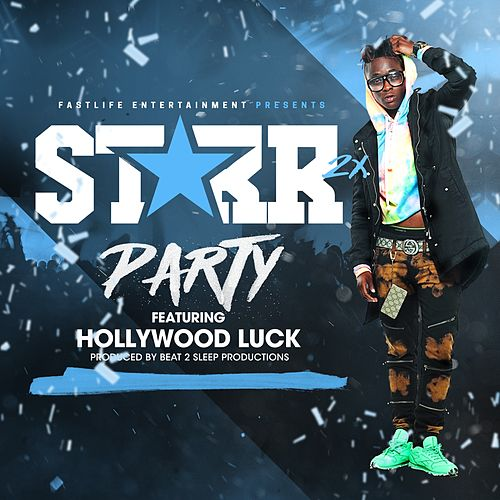 Party (feat. Hollywood Luck) by Starr