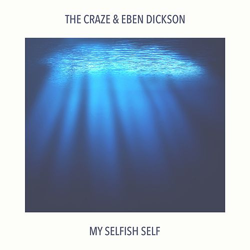 My Selfish Self by The Craze