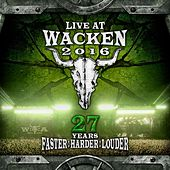 Live At Wacken 2016 - 27 Years Faster : Harder : Louder by Various Artists