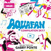 Aquafan Compilation 2K17 di Various Artists