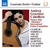 Clerch, Tárrega, Arcas, Assad, Britten, Albéniz, Calandín & Manjón: Works for Guitar by Andrea González Caballero
