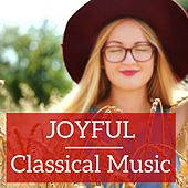 Joyful Classical Music by Various Artists