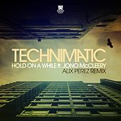 Hold On a While (Alix Perez Remix) by Technimatic