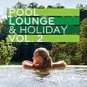 Pool, Lounge & Holiday, Vol. 2 by Various Artists