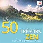 Les 50 Trésors Zen - Les Trésors de la Musique Classique de Various Artists
