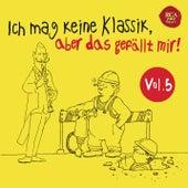 Ich mag keine Klassik, aber das gefällt mir!, Vol. 5 von Various Artists