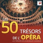 Les 50 Trésors de l'Opéra - Les Trésors de la Musique Classique de Various Artists