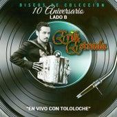 10° Aniversario Lado B En Vivo Con Tololoche by Erik Estrada