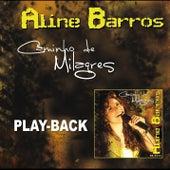 Caminho de Milagres (Playback) by Aline Barros
