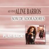 Som de Adoradores (Playback) by Aline Barros