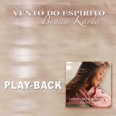 Vento do Espírito (Playback) de Bruna Karla