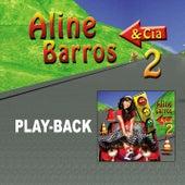 Aline Barros e Cia 2 (Playback) by Aline Barros