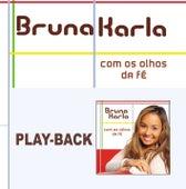 Com os Olhos da Fé (Playback) de Bruna Karla