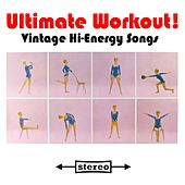 Ultimate Workout! - Vintage Hi-Energy Songs von Various Artists