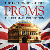 The Last Night of the Proms: The Ultimate Collection von Various Artists