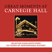 Great Moments at Carnegie Hall  - Selected Highlights von Various Artists