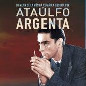 Lo Mejor De La Música Española Dirigida Por Ataulfo Argenta de Ataulfo Argenta