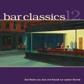 Bar Classics, Vol. 12 von Various Artists
