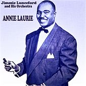 Annie Laurie by Jimmie Lunceford And His Orchestra