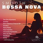 Smooth Bossa Nova by Various Artists