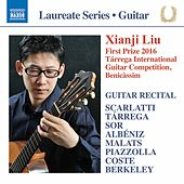 Scarlatti, Tárrega, Sor, Malats, Albéniz, Piazzolla, Coste & Berkeley: Works for Guitar by Xianji Liu