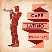 Café Latino : Bossanova by Various Artists