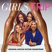 Girls Trip - Music from the Motion Picture Soundtrack by Various Artists