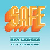 Safe (feat. Sylvain Armand) von Bay Ledges