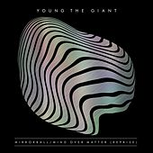 Mirrorball / Mind Over Matter (Reprise) de Young the Giant