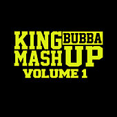 King Bubba Mashup Volume 1 de Various Artists