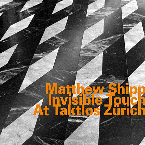Invisible Touch at Taktlos Zürich by Matthew Shipp