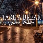 Take A Break: Jazz Music von Various Artists