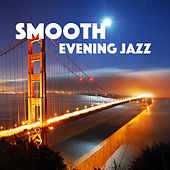 Smooth Evening Jazz by Various Artists