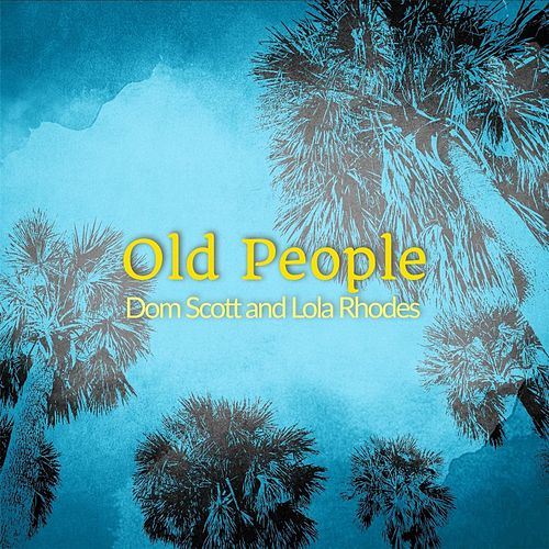 Old People by Domscott
