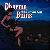 Nothing to Lose Blues by Dharma Bums