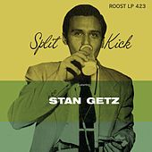 Split Kick de Stan Getz