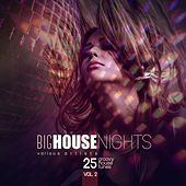 Big House Nights (25 Groovy House Tunes), Vol. 2 by Various Artists