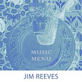 Music Menu by Jim Reeves