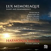 Lux Memoriaque: Light and Remembrance by Harmonia Sacra