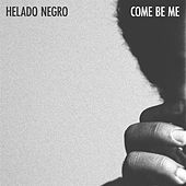 Come Be Me by Helado Negro
