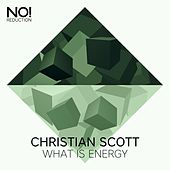 What Is Energy (Bklyn Mix) by Christian Scott