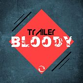 Bloody by Trailer